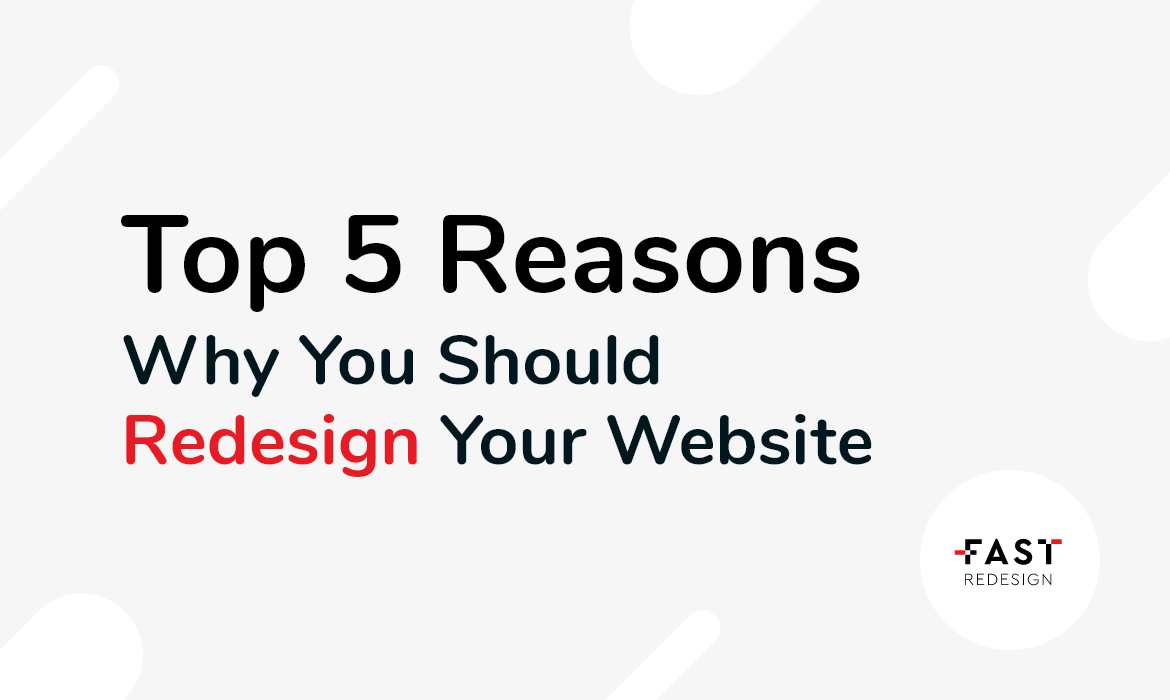Top 5 Reasons Why You Should Redesign Your Website